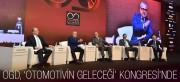 OGD OTOMOTİV'İN GELECEĞİ KONGRESİNDE